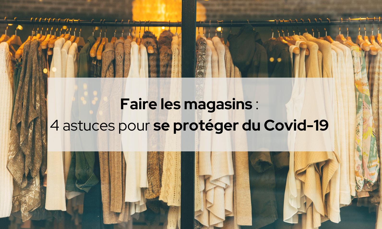 Faire les magasins : 4 astuces pour se protéger du Covid-19