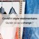 Covid et style vestimentaire | Qu'est-ce qui a changé ?